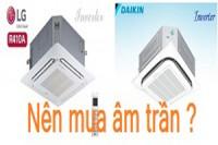 Tham khảo ngay: Nên mua máy lạnh âm trần 5HP inverter LG hay Daikin ?