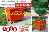 Thùng rác 1000 lít nhựa composite giảm giá sốc – siêu khuyến mãi call 0984423150