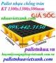 Pallet nhựa chống tràn dầu 4 phuy - KT 1300x1300x300mm giá siêu cạnh tranh