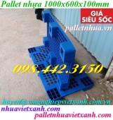 Pallet nhựa xanh 1000x600x100mm giá rẻ, siêu cạnh tranh call 0984423150 Huyền