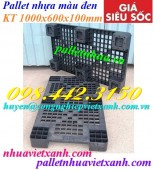 Pallet nhựa đen 1000x600x100mm giá rẻ, siêu cạnh tranh call 0984423150 Huyền
