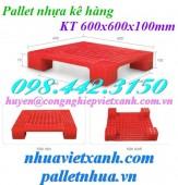 Pallet nhựa kê hàng 600x600x100mm giá rẻ call 0984423150 – Huyền