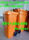Sỉ lẻ thùng rác 240 lít giá rẻ tại long an, tiền giang- lh 0911082000- nhiên