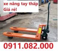 Nơi bán xe nâng tay thấp 2 tấn 3 tấn 5 tấn giá rẻ vĩnh long